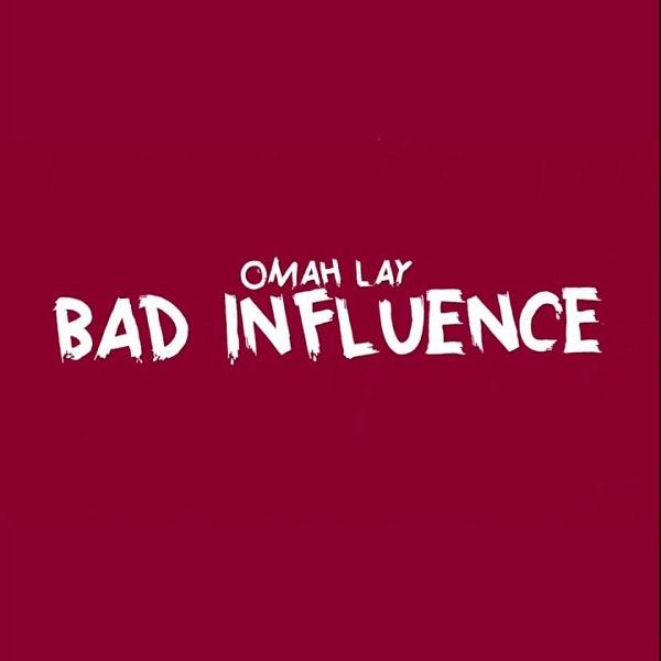 Omah Lay Bad Influence Lyrics