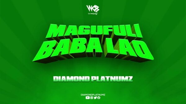 Diamond Platnumz Magufuli Baba Lao Lyrics