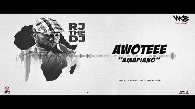 RJ The DJ Awoteee (Amapiano) Lyrics