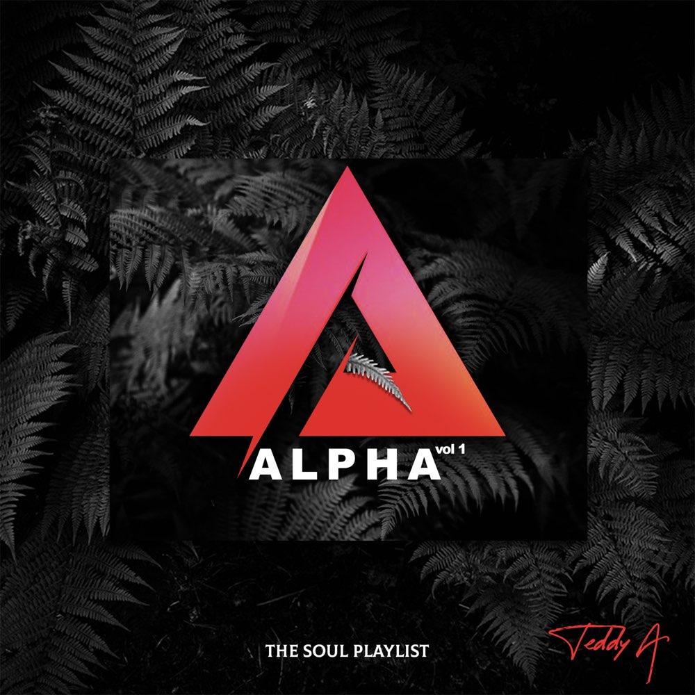 Teddy A Alpha Vol. 1 EP (The Soul Playlist) Lyrics