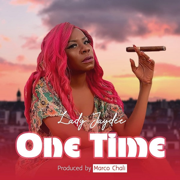 Lady Jaydee One Time Lyrics