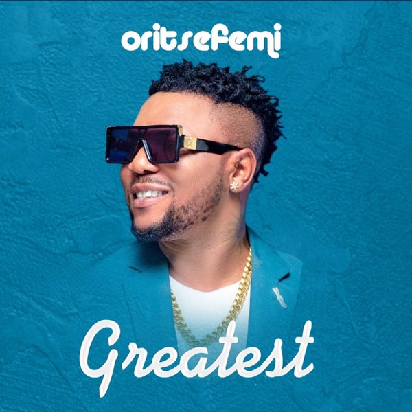 Oritse Femi Greatest Lyrics