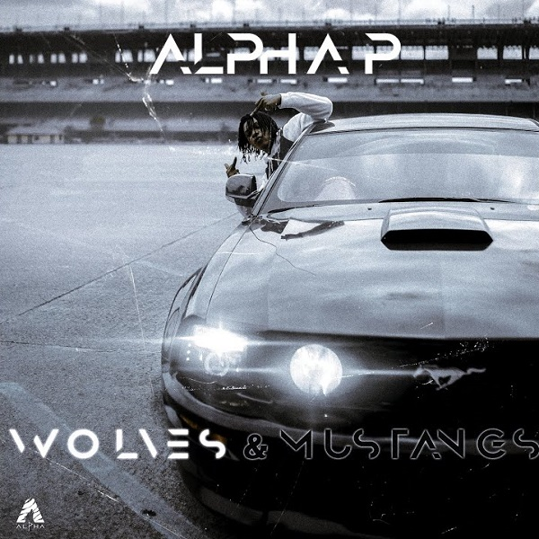 Alpha P Wolves & Mustangs, Vol. 1 EP Lyrics