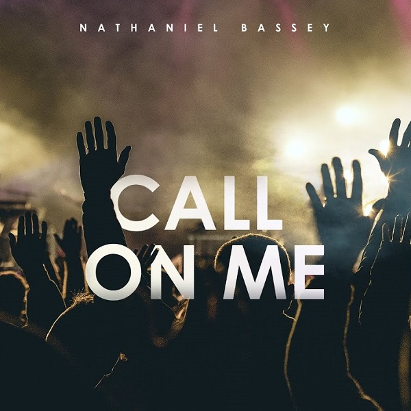 Nathaniel Bassey Call On Me Lyrics