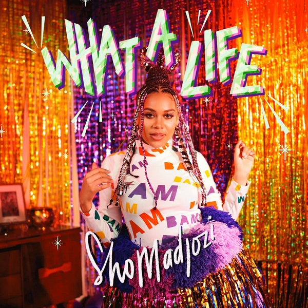 Sho Madjozi What A Life Album Lyrics