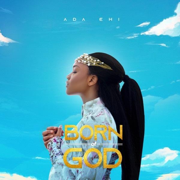 Ada Ehi Born of God Album Lyrics