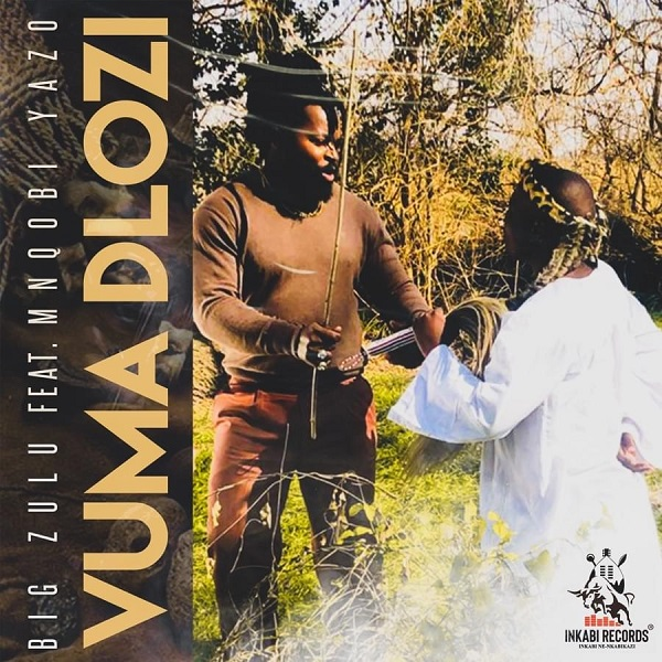 Big Zulu Vuma Dlozi Lyrics