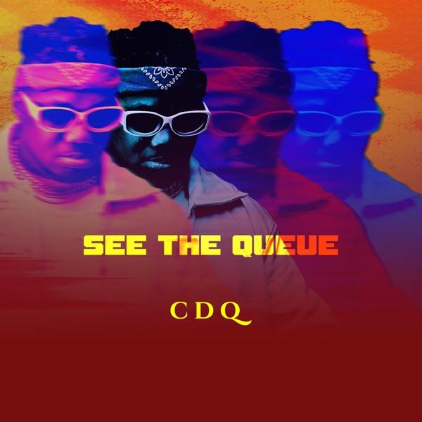 CDQ See the Queue EP Lyrics