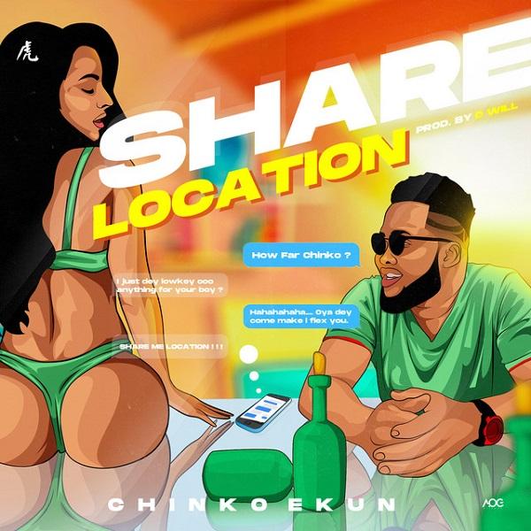 Chinko Ekun Share Location Lyrics