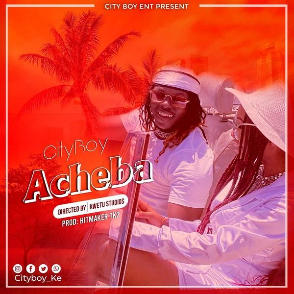 Cityboy Acheba Lyrics