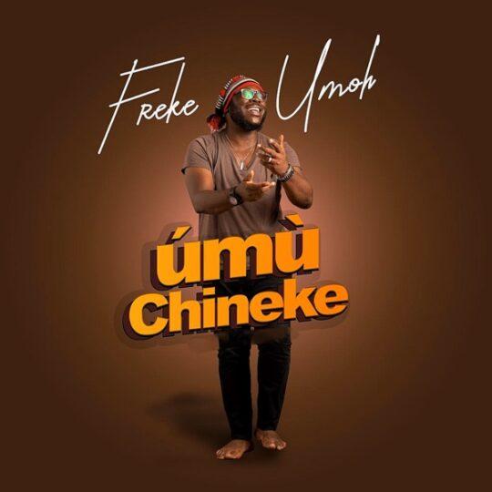Freke Umoh Umu Chineke Lyrics