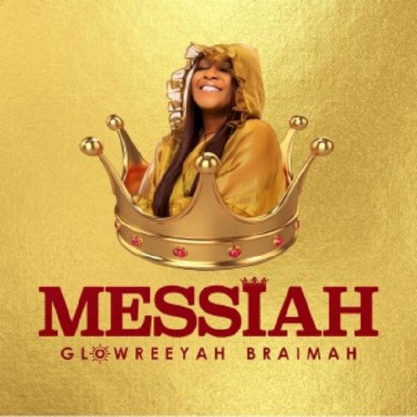 Glowreeyah Braimah Messiah Lyrics