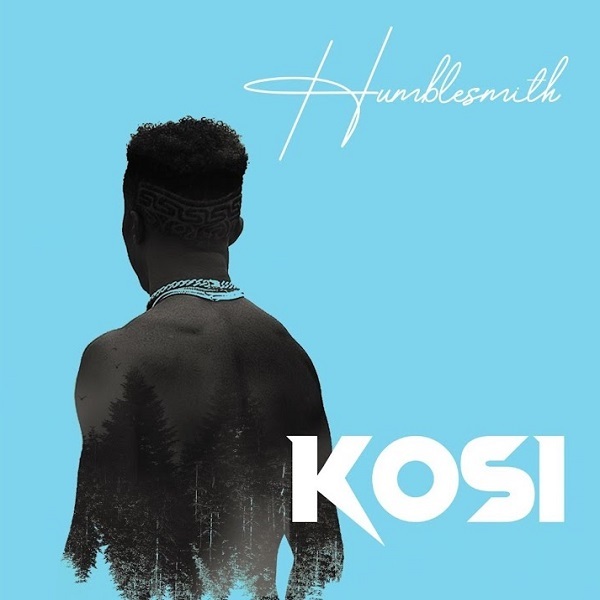 Humblesmith Kosi Lyrics