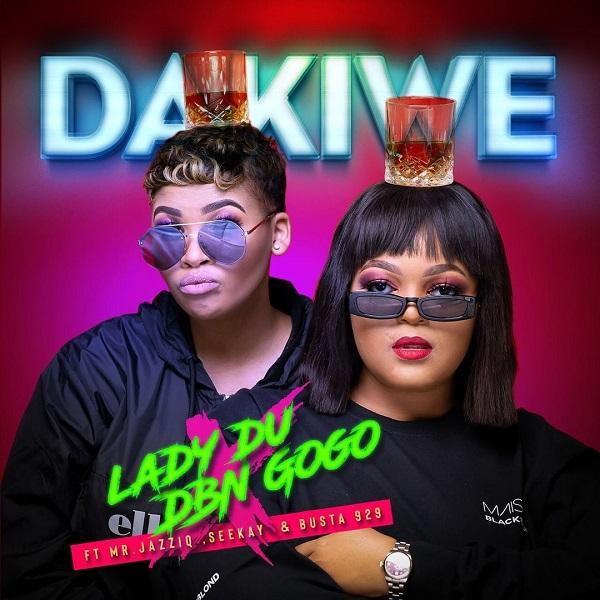 Lady Du DBN Gogo Dakiwe Lyrics