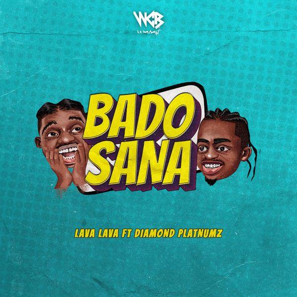 Lava Lava Bado Sana Lyrics