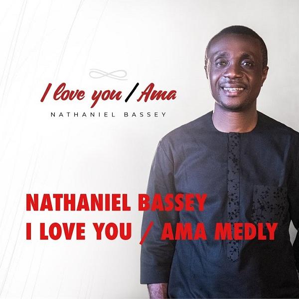 Nathaniel Bassey I Love You Ama Medley Lyrics