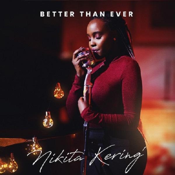 Nikita Kering Better Than Ever Lyrics