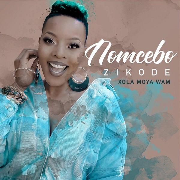 Nomcebo Zikode Xola Moya Wam Album Lyrics