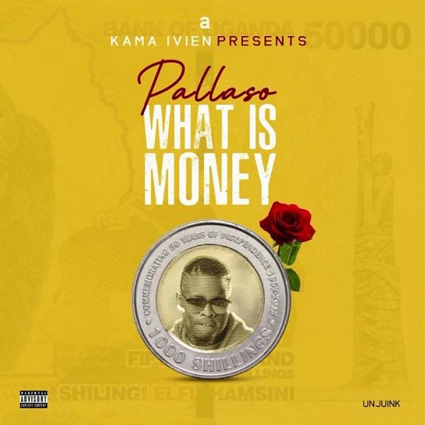 Pallaso What is Money Lyrics