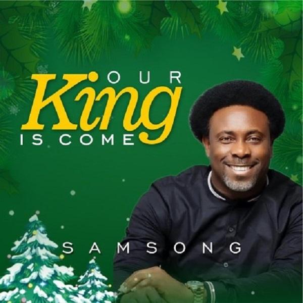 Samsong Our King Is Come Lyrics