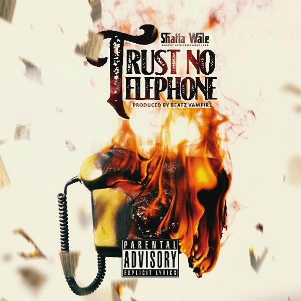 Shatta Wale Trust No Telephone Lyrics