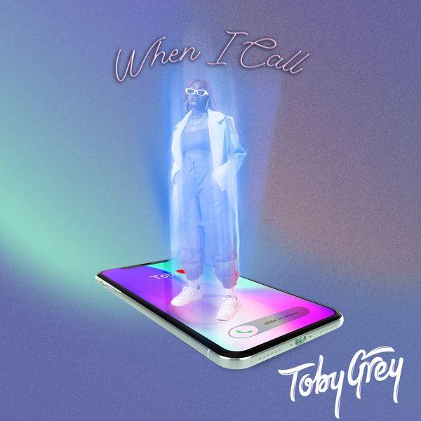 Toby Grey When I Call Lyrics