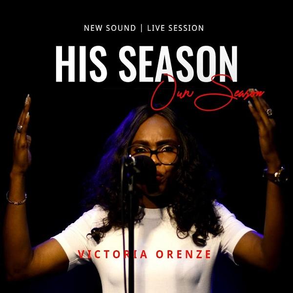 Victoria Orenze His Season Our Season Lyrics