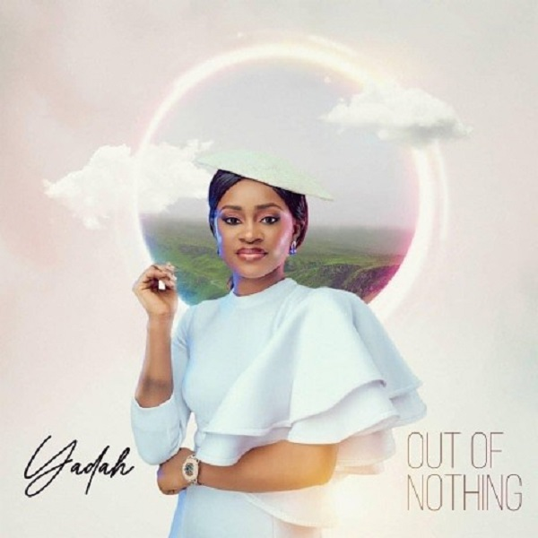 Yadah Out Of Nothing Lyrics