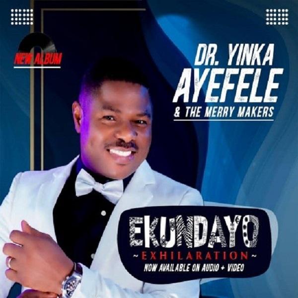 Yinka Ayefele Ekundayo Exhilaration Lyrics