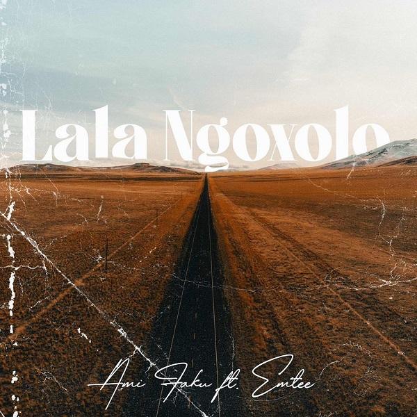 Ami Faku LaLa Ngoxolo Lyrics