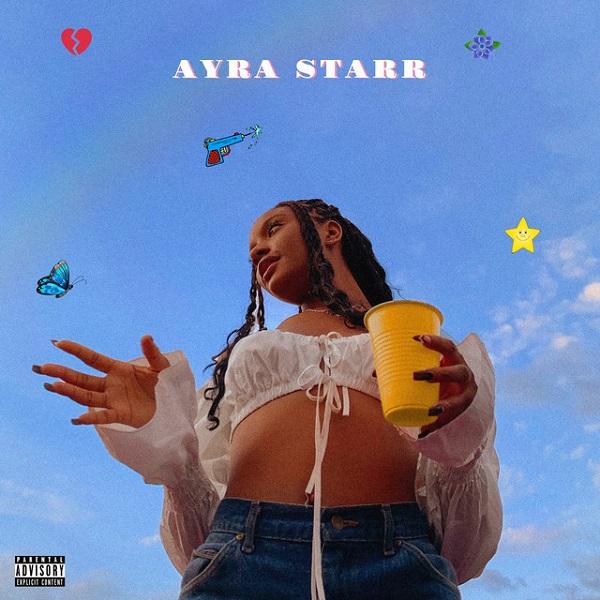 Ayra Starr Ayra Starr EP Lyrics