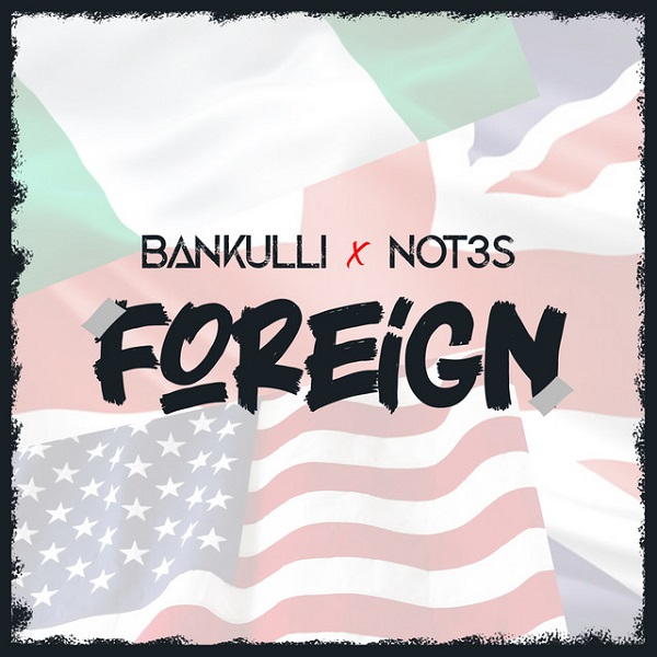 Bankulli Not3s Foreign Lyrics