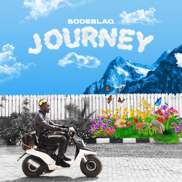 Bode Blaq Journey Lyrics