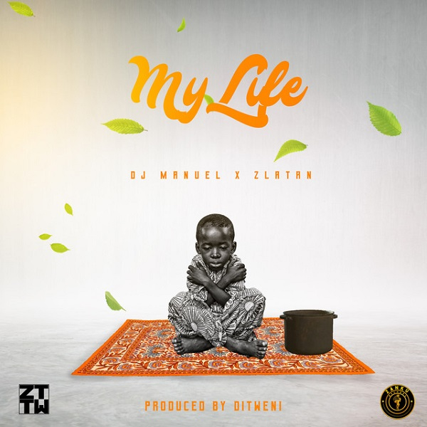 DJ Manuel Zlatan My Life Lyrics