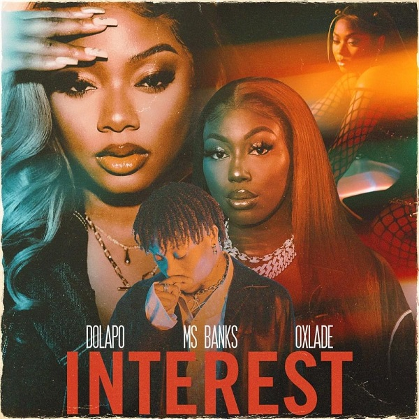 Dolapo Ms Banks Oxlade Interest Lyrics