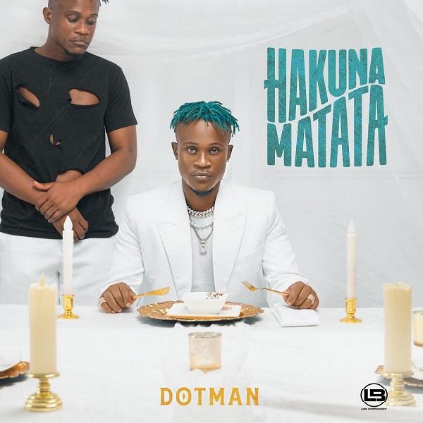 Dotman Hakuna Matata Album Lyrics