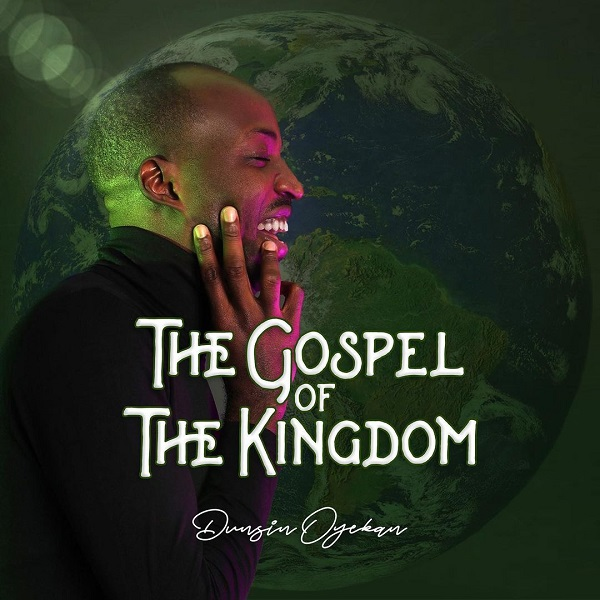 Dunsin Oyekan The Gospel of the Kingdom Album Lyrics