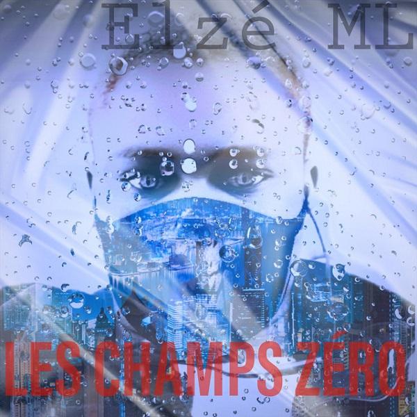 Elze ML Les Champs Zero Album Lyrics