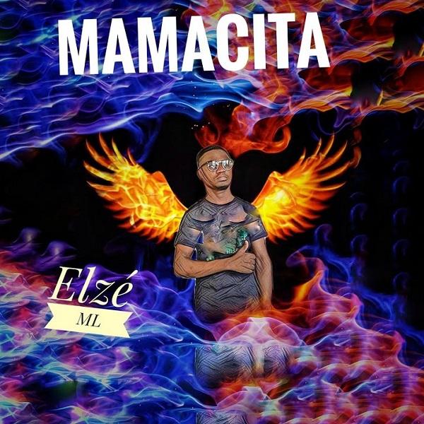Elze ML Mamacita Lyrics