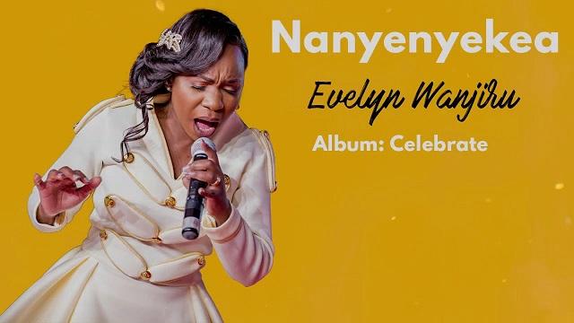 Evelyn Wanjiru Nanyenyekea Lyrics
