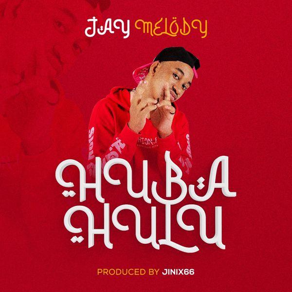 Jay Melody Huba Hulu Lyrics