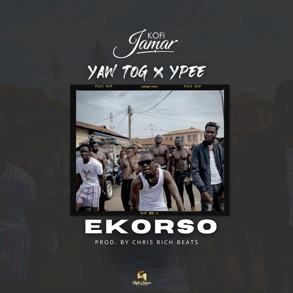 Kofi Jamar Yaw Tog Ypee Ekorso Lyrics