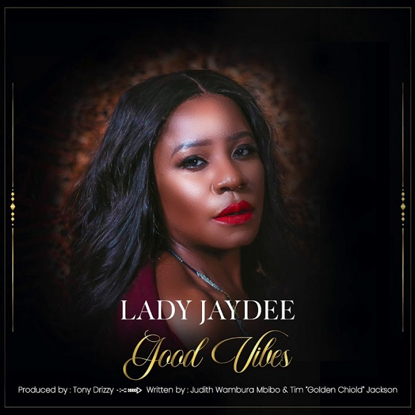Lady Jaydee Good Vibes Lyrics