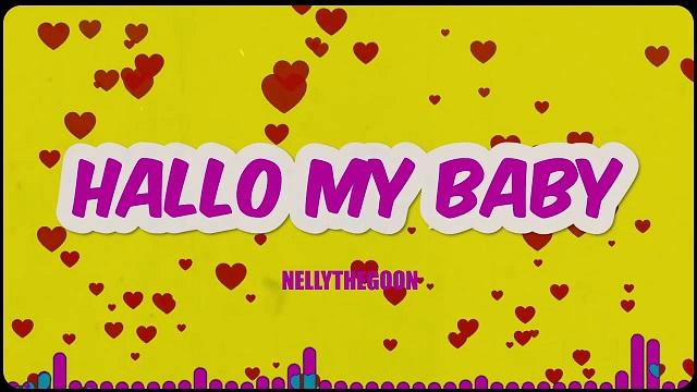 Nellythegoon Hallo My Baby Lyrics