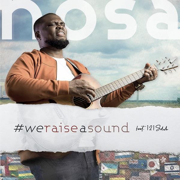 Nosa We Raise a Sound Lyrics