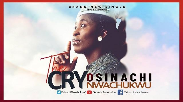 Osinachi Nwachukwu The Cry Lyrics