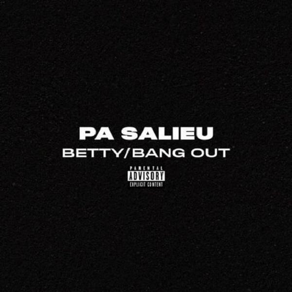Pa Salieu Betty Bang Out Lyrics