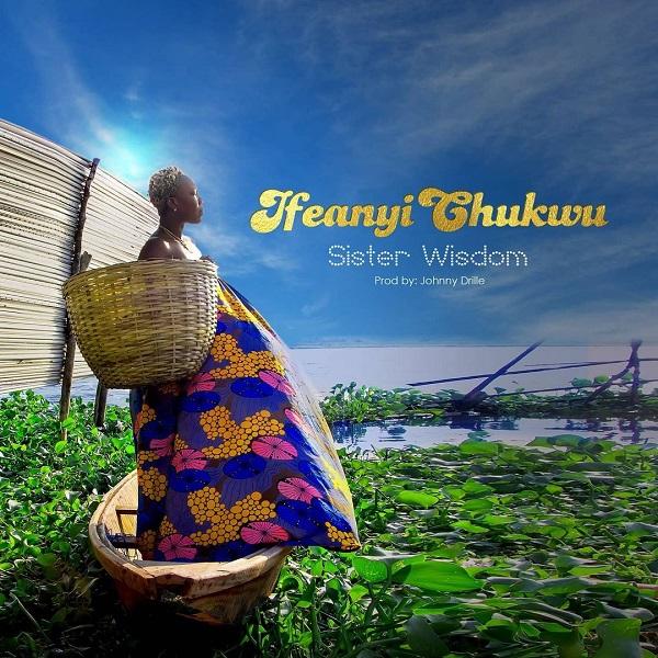Sister Wisdom Ifeanyi Chukwu Lyrics