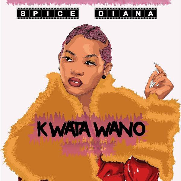 Spice Diana Kwata Wano Lyrics