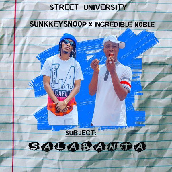 Sunkkeysnoop Incredible Noble Salabanta Lyrics